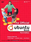The official Ubuntu book / Benjamin Mako Hill ; with Corey Burger, Jonathan Jesse, and Jono Bacon