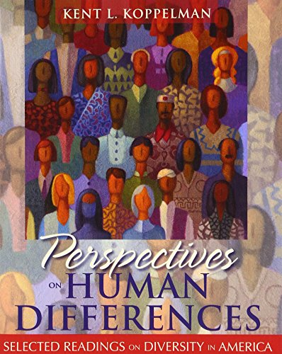 Perspectives on Human Differences: Selected Readings on Diversity in America, Koppelman, Kent L.