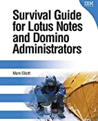Survival Guide for Lotus Notes and Domino…