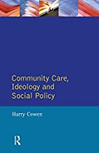 Community care, ideology, and social policy…