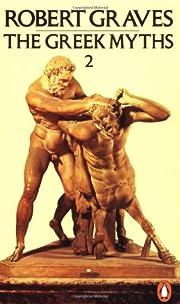 The Greek Myths (Volume 2) por Robert Graves