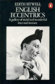 English eccentrics by Dame Edith Sitwell