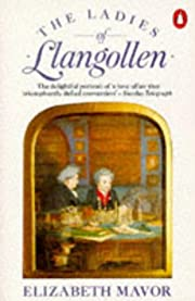 The Ladies of Llangollen: A Study in…