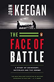 The Face of Battle: A Study of Agincourt,…