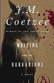 Waiting for the Barbarians: A Novel de J. M.…