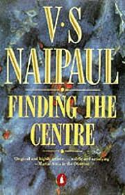 Finding the Center : Two Narratives de V. S.…