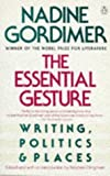 The essential gesture : writing, politics and places / Nadine Gordimer ; edited and introduced by Stephen Clingman