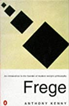 Frege: An Introduction to the Founder of…