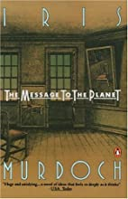 The Message to the Planet by Iris Murdoch