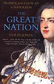 The Great Nation: France from Louis XV to…