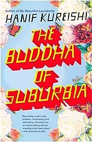 The Buddha of Suburbia af Hanif Kureishi
