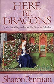 Here Be Dragons af Sharon Kay Penman