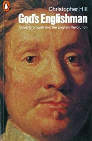 God's Englishman: Oliver Cromwell and the…