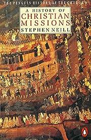 A History of Christian Missions av Stephen…
