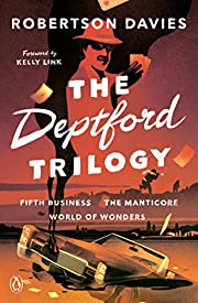 The Deptford Trilogy: Fifth Business; The…