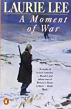 A Moment of War by Laurie Lee