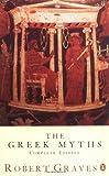 The Greek Myths (1955) (Book) written by Robert Graves