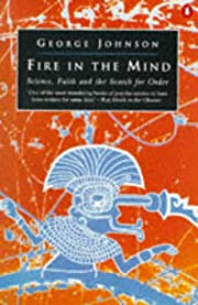 Fire in the Mind: Science, Faith and the…