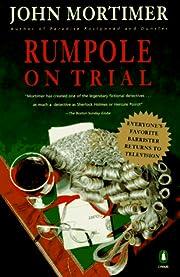 Rumpole on Trial por John Mortimer