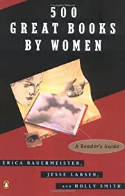 500 Great Books by Women: A Reader's Guide…