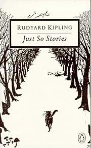 Just-So Stories: For Little Children…