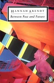 Between Past and Future (Penguin Classics)…