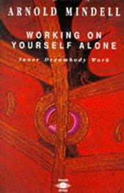 Working on Yourself Alone: Inner Dreambody…