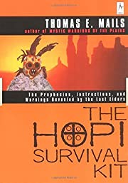 The Hopi Survival Kit: The Prophecies,…