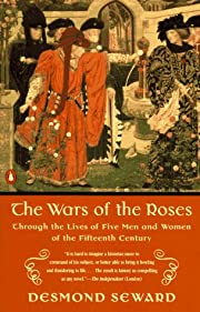 The Wars of the Roses: Through the Lives of…