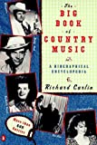 The big book of country music : a biographical encyclopedia / Richard Carlin