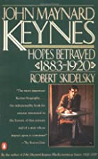 John Maynard Keynes, Vol. 1: Hopes Betrayed,…