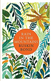 Rain in the Mountains: Notes from the…