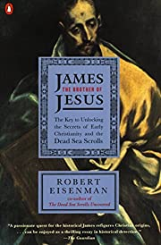 James the Brother of Jesus: The Key to…