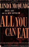 All you can eat : greed, lust, and the new capitalism / Linda McQuaig