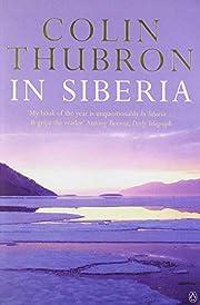 In Siberia de Colin Thubron