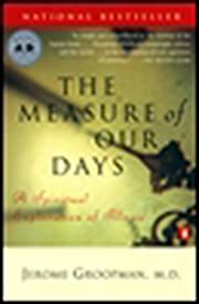 The Measure of Our Days: A Spiritual…