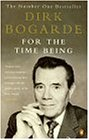 For The Time Being / by Dirk Bogarde