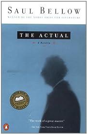 The Actual : A Novella de Saul Bellow