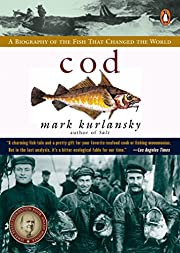Cod: A Biography of the Fish That Changed…