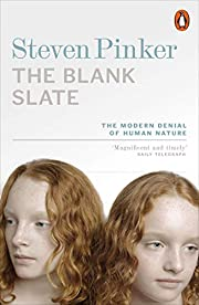 The Blank Slate: The Modern Denial of Human…