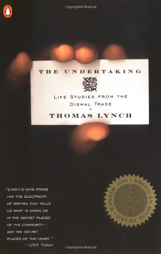 Image for The Undertaking: Life Studies from the Dismal Trade