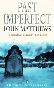 Past Imperfect – tekijä: John Matthews