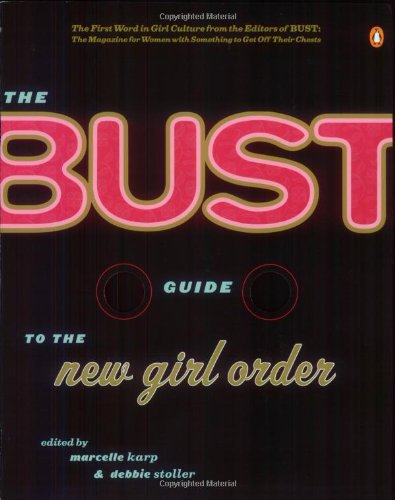 Image for The Bust Guide to the New Girl Order