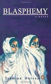 Blasphemy: A Novel de Tehmina Durrani