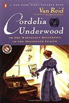 Cordelia Underwood: Or, The Marvelous…