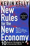 New rules for the new economy : 10 radical strategies for a connected world / Kevin Kelly