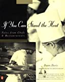 If You Can Stand the Heat: Tales from Chefs & Restaurateurs