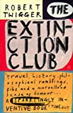 The extinction club : a mostly true story about two men, a deer and a writer / Robert Twigger