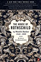 The House of Rothschild: The World's Banker,…