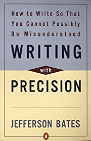 Writing with Precision: How to Write So That…
